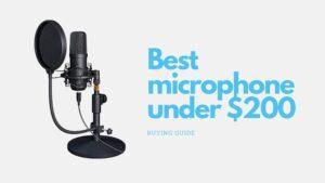 Best microphone under 200