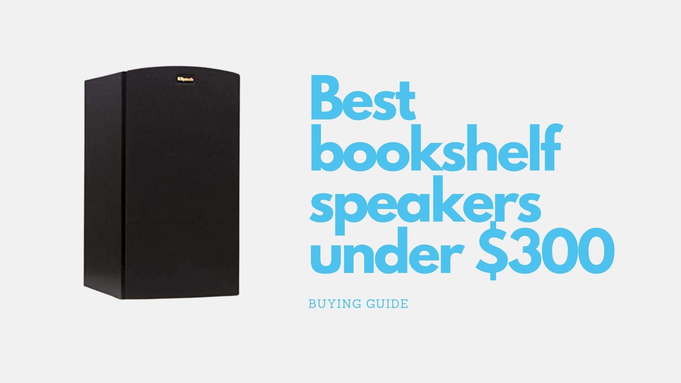 Best bookshelf speakers under $300