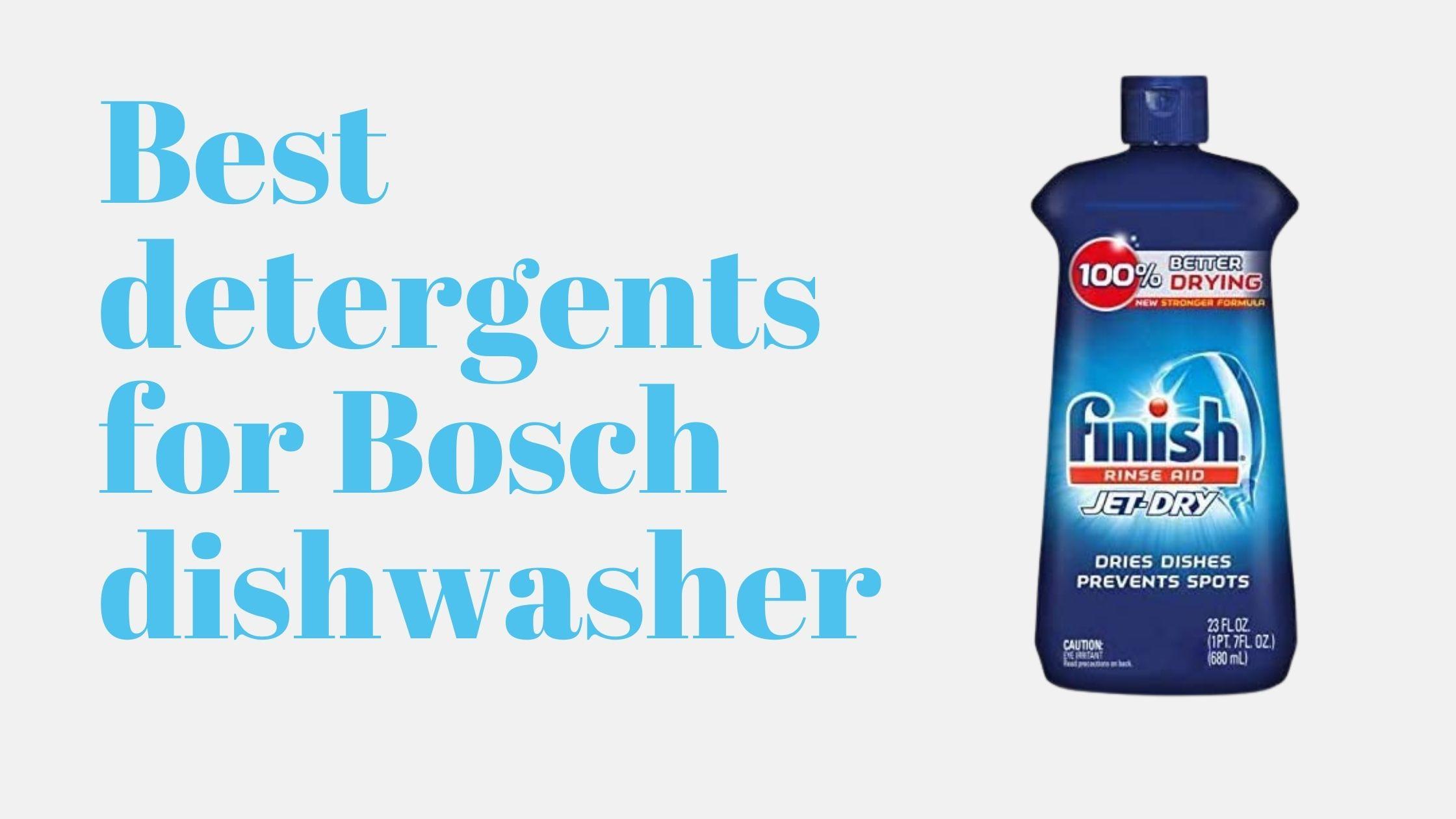 13 Best detergents for Bosch dishwasher